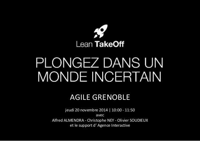 AGILE GRENOBLE  jeudi 20 novembre 2014 | 10:00 - 11:50  avec  Alfred ALMENDRA - Christophe NEY - Olivier SOUDIEUX  et le s...