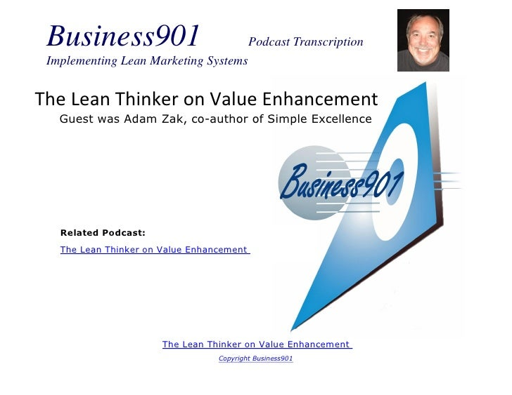Business901                               Podcast Transcription Implementing Lean Marketing SystemsThe Lean Thinker on Val...