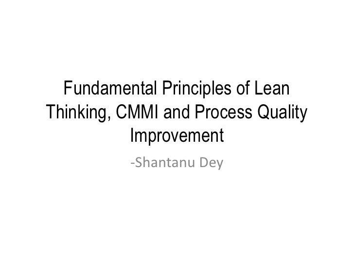 Fundamental Principles of Lean Thinking, CMMI and Process Quality Improvement<br />-Shantanu Dey<br />