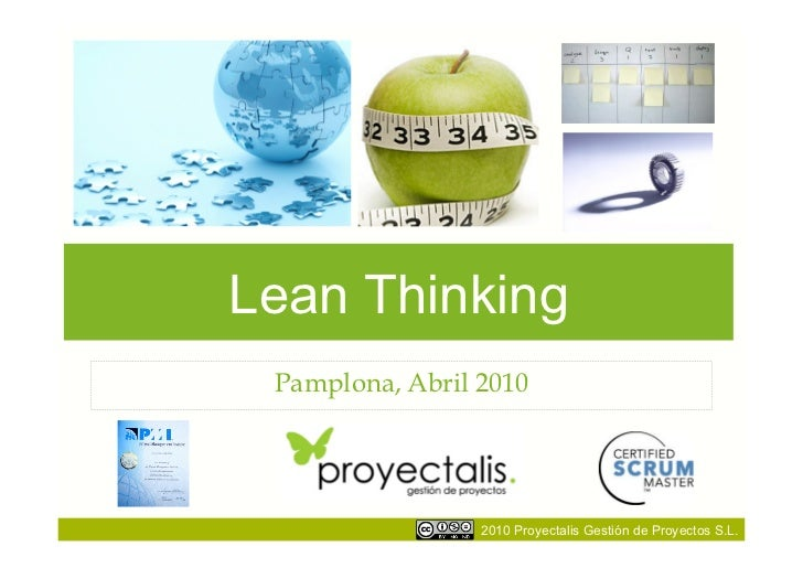 Lean Thinking Pamplona, Abril 2010                 2010 Proyectalis Gestión de Proyectos S.L.