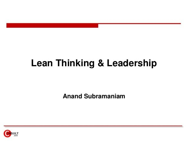 Lean Thinking & Leadership Anand Subramaniam