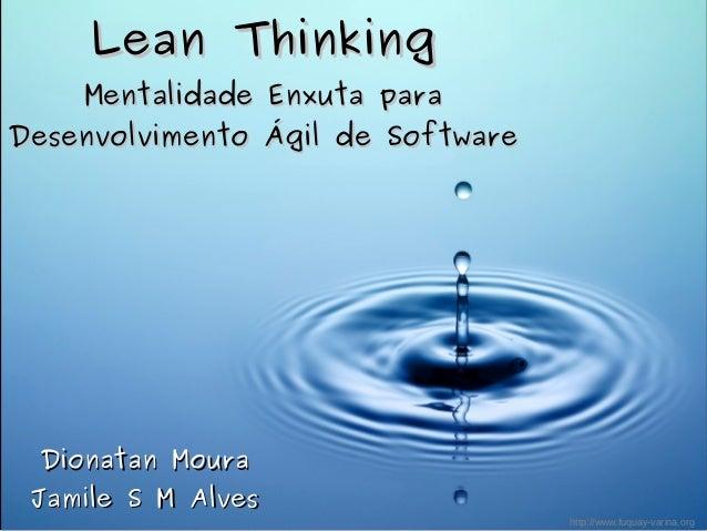 Lean ThinkingLean Thinking Mentalidade Enxuta paraMentalidade Enxuta para Desenvolvimento Ágil de SoftwareDesenvolvimento ...
