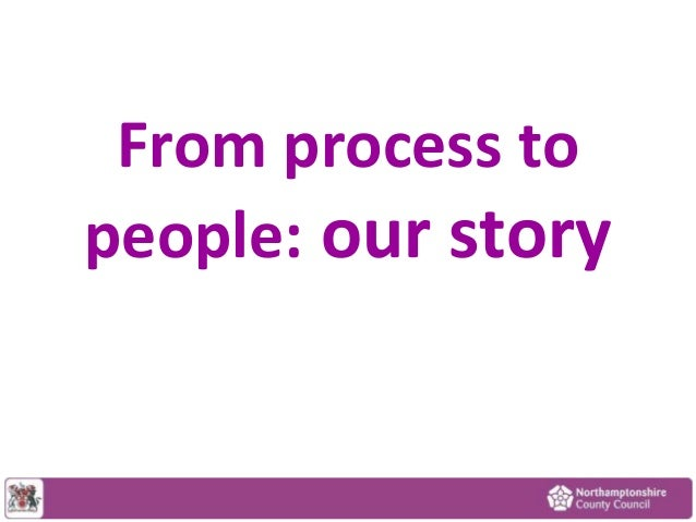 From process to people: our story