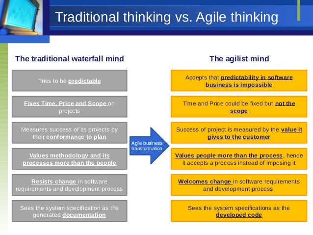 Lean thinking and the agile culture for Traditional project management vs agile methodology