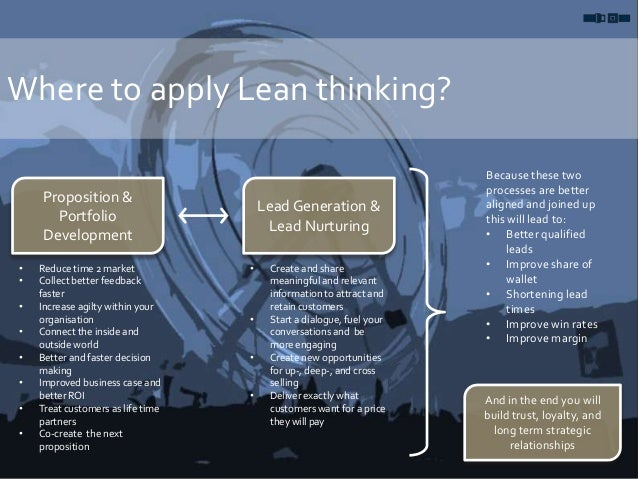 Where to apply Lean thinking? • Create and share meaningful and relevant information to attract and retain customers • Sta...