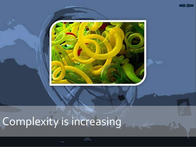 Complexity is increasing