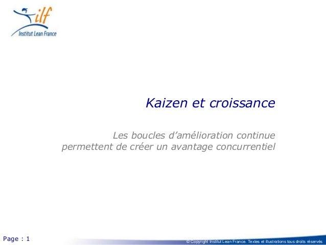 © Copyright Institut Lean France. Textes et illustrations tous droits réservésPage : 1 Kaizen et croissance Les boucles d'...