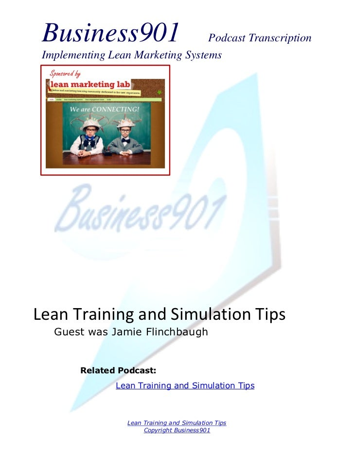Business901                      Podcast Transcription Implementing Lean Marketing Systems  Sponsored byLean Training and ...