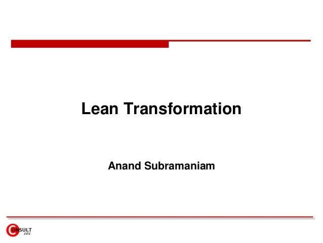 Lean Transformation Anand Subramaniam