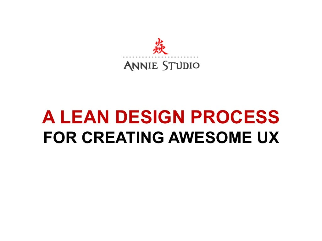 A Lean Design Process for Creating Awesome UX
