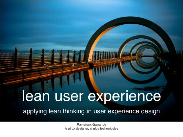 lean user experienceapplying lean thinking in user experience design                      Ramakant Gawande              le...