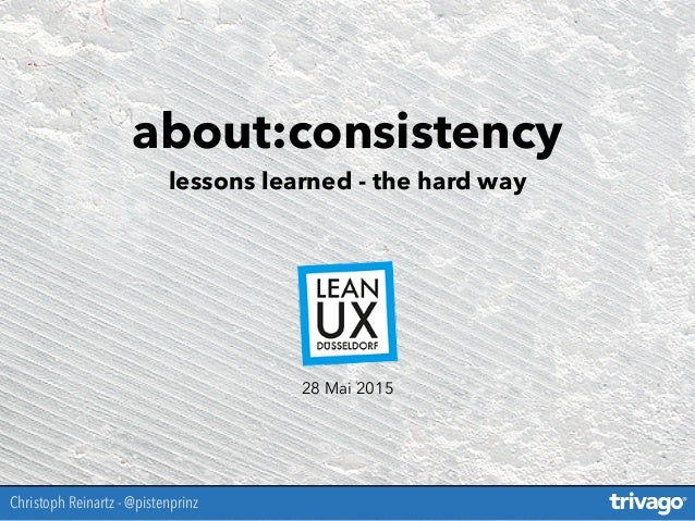 about:consistency lessons learned - the hard way Christoph Reinartz - @pistenprinz 28 Mai 2015