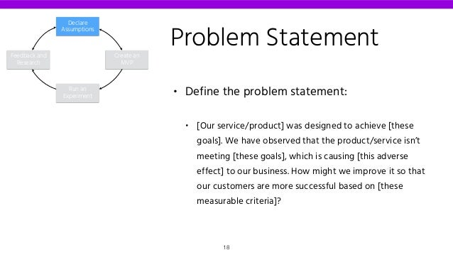 • Define the problem statement: • [Our service/product] was designed to achieve [these goals]. We have observed that the p...