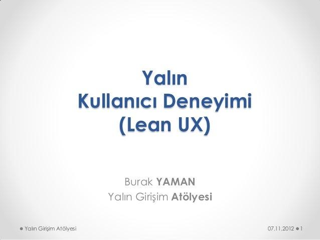 Yalın                         Kullanıcı Deneyimi                              (Lean UX)                               Bura...