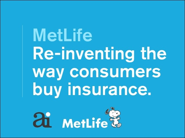 MetLife Re-inventing the 