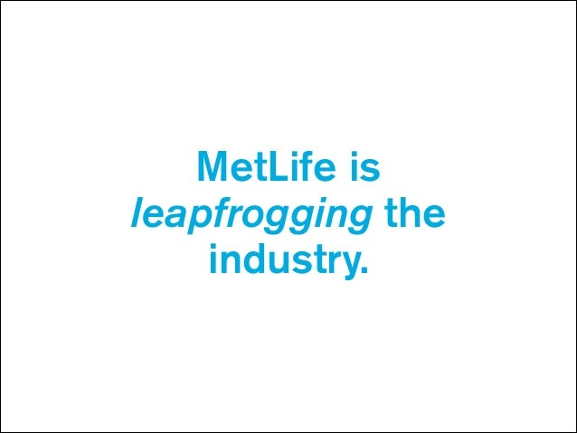 MetLife is leapfrogging the industry.