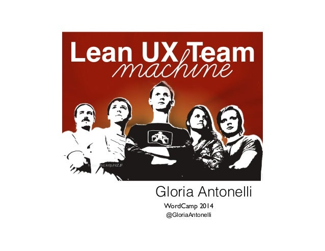 Lean UX Team Gloria Antonelli machine WordCamp Milwaukee 2014 @GloriaAntonelli #WCMKE