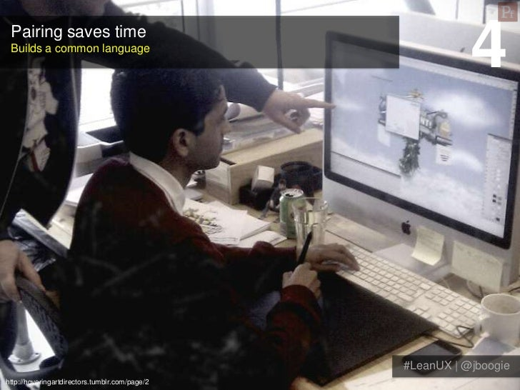 Pairing saves time Builds a common language                                                           4                   ...