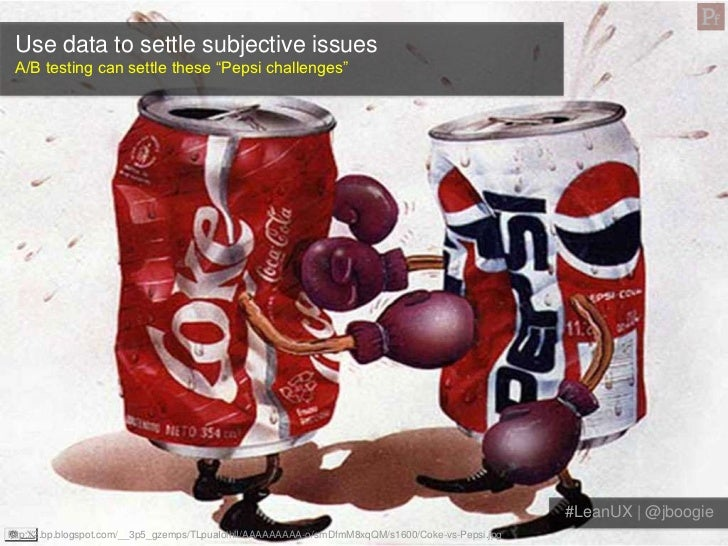 "Use data to settle subjective issues A/B testing can settle these ""Pepsi challenges""                                      ..."
