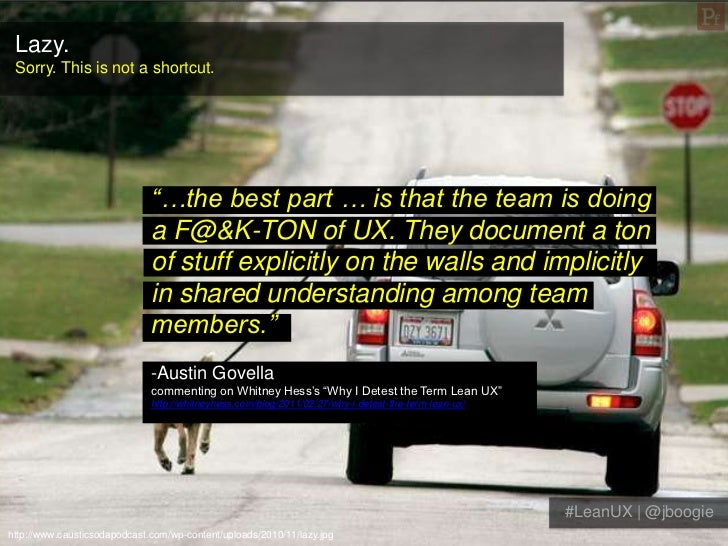 """Lazy. Sorry. This is not a shortcut.                              """"…the best part … is that the team is doing             ..."""