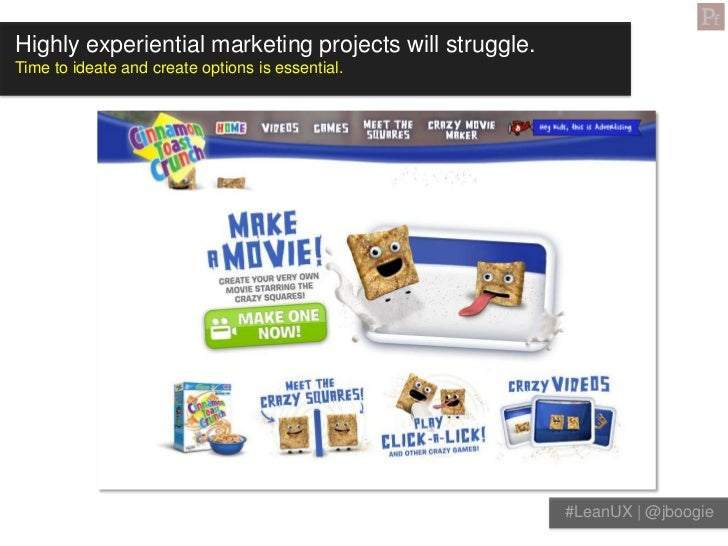 Highly experiential marketing projects will struggle.Time to ideate and create options is essential.                      ...