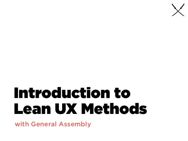 Introduction to Lean UX Methods with General Assembly