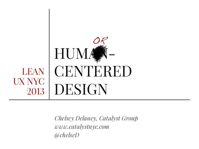 OR          HUMAN- LEAN     CENTEREDUX NYC   2013   DESIGN          Chelsey Delaney, Catalyst Group          www.catalystn...
