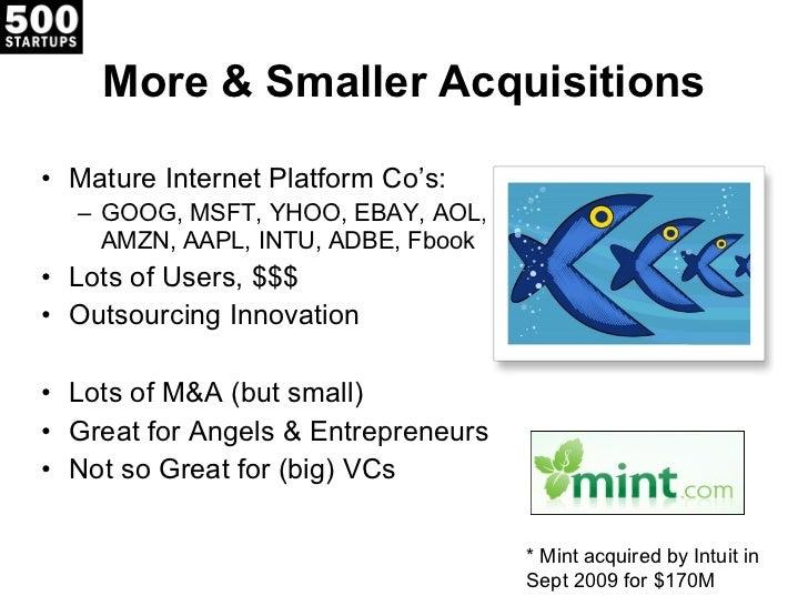 More & Smaller Acquisitions <ul><li>Mature Internet Platform Co's: </li></ul><ul><ul><li>GOOG, MSFT, YHOO, EBAY, AOL, AMZN...