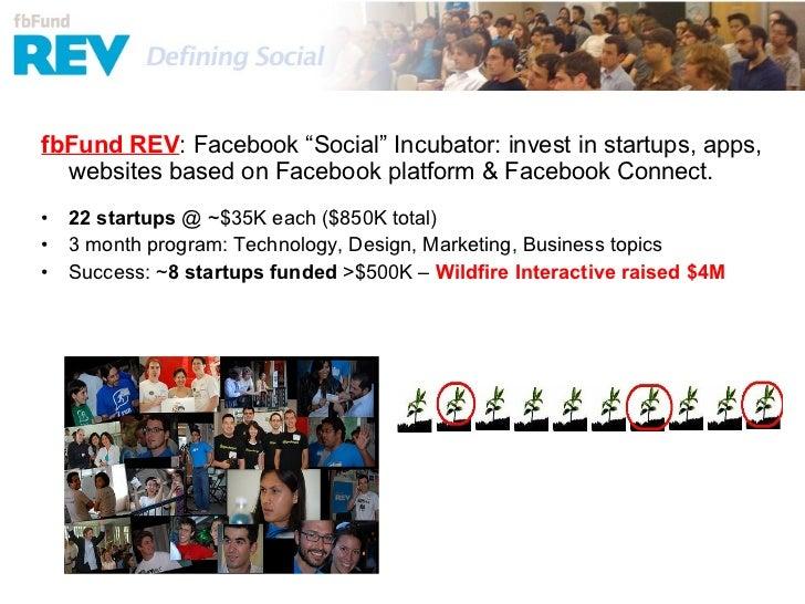 """fbFund REV <ul><li>fbFund REV : Facebook """"Social"""" Incubator: invest in startups, apps, websites based on Facebook platform..."""
