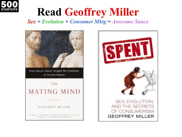 Read  Geoffrey Miller Sex  +  Evolution  +  Consumer Mktg  =  Awesome Sauce