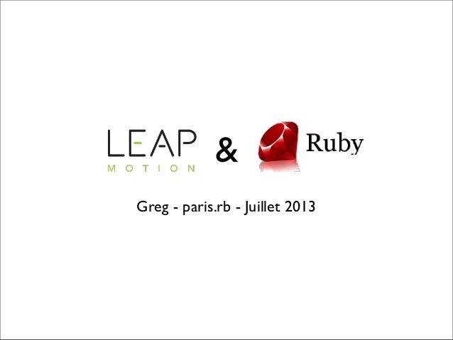 & Greg - paris.rb - Juillet 2013