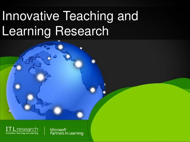 Innovative Teaching andLearning Research
