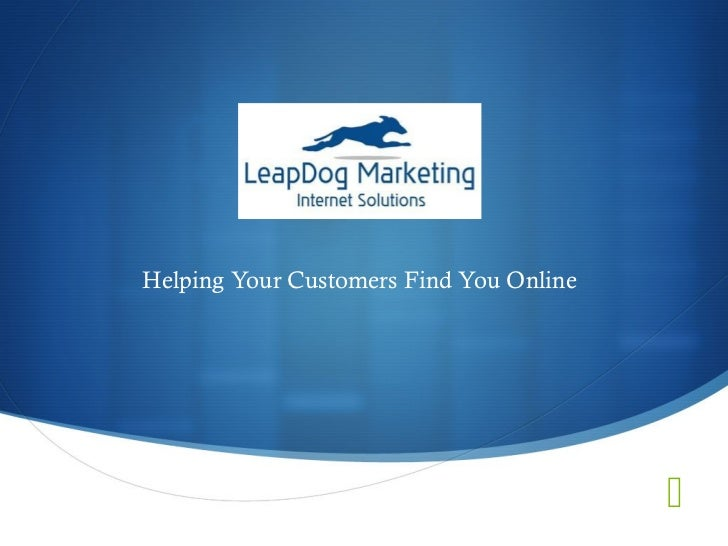 Helping Your Customers Find You Online                                         