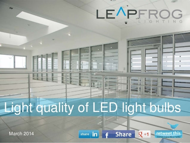 March 2014 Light quality of LED light bulbs