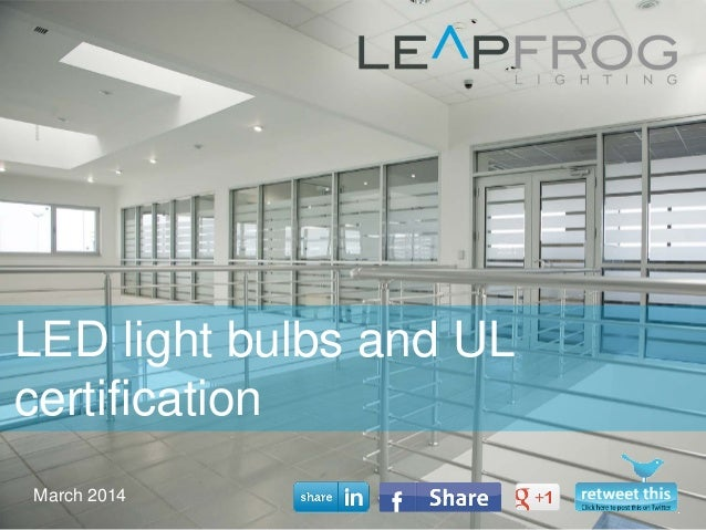 March 2014 LED light bulbs and UL certification