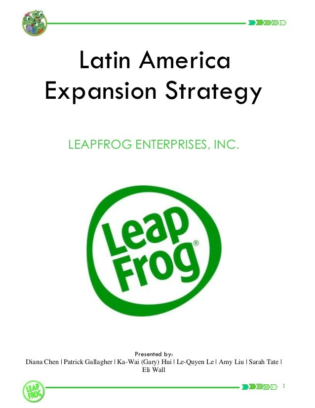 Latin America      Expansion Strategy              LEAPFROG ENTERPRISES, INC.                                     Presente...