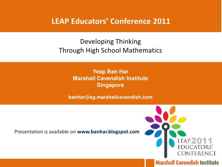 LEAP Educators' Conference 2011<br />Developing Thinking <br />Through High School Mathematics<br />Yeap Ban Har<br />Mars...