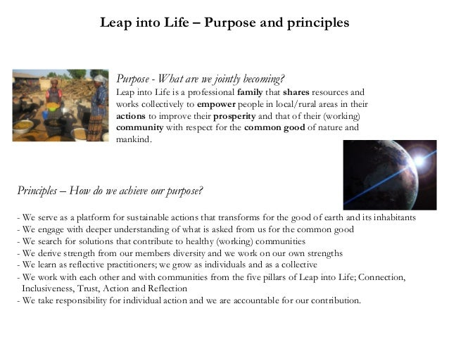 Leap into Life – Purpose and principles  Purpose - What are we jointly becoming? Leap into Life is a professional family t...