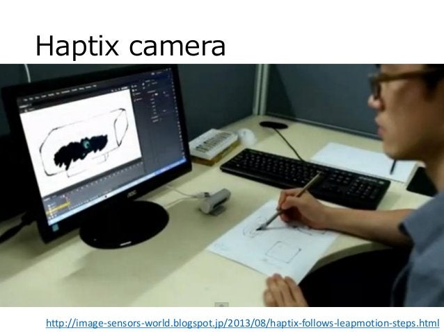 Haptix camera http://image-sensors-world.blogspot.jp/2013/08/haptix-follows-leapmotion-steps.html