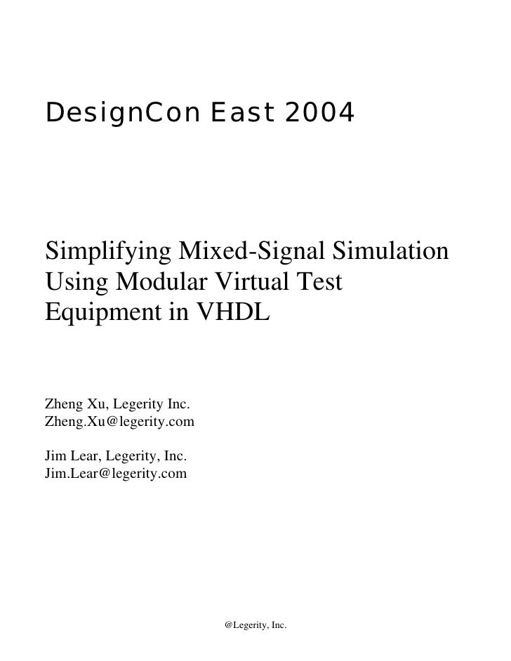 DesignCon East 2004     Simplifying Mixed-Signal Simulation Using Modular Virtual Test Equipment in VHDL   Zheng Xu, Leger...