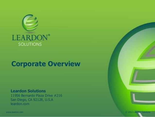 Corporate Overview   Leardon Solutions   11956 Bernardo Plaza Drive #216   San Diego, CA 92128, U.S.A   leardon.comwww.lea...