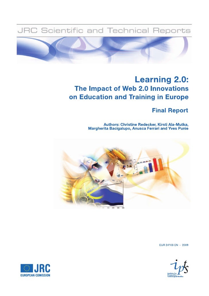 Learning 2.0: The Impact of Web 2.0 Innovations on Education and Training in Europe  Final Report   Authors: Christine RED...
