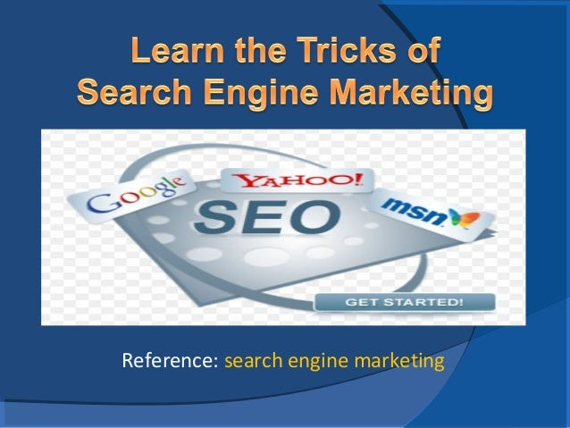 Reference: search engine marketing