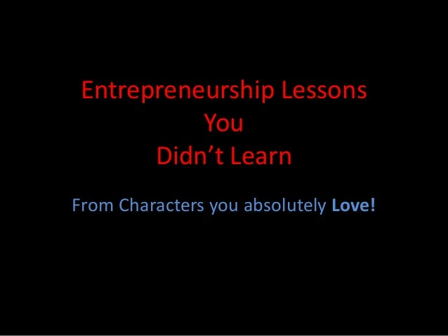 Entrepreneurship Lessons You Didn't Learn From Characters you absolutely Love!