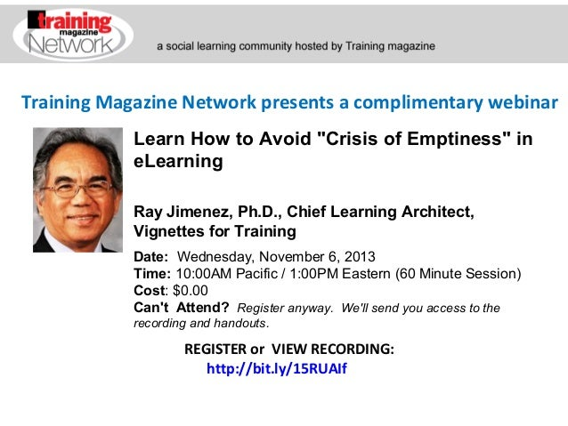 """Training Magazine Network presents a complimentary webinar Learn How to Avoid """"Crisis of Emptiness"""" in eLearning Ray Jimen..."""