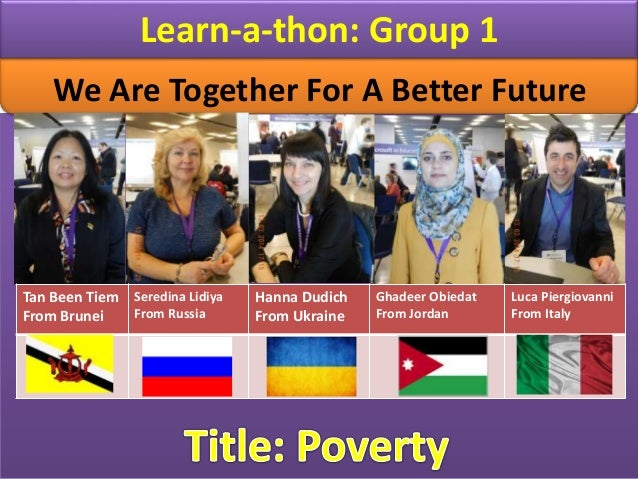 Learn-a-thon: Group 1 Tan Been Tiem From Brunei Seredina Lidiya From Russia Hanna Dudich From Ukraine Ghadeer Obiedat From...