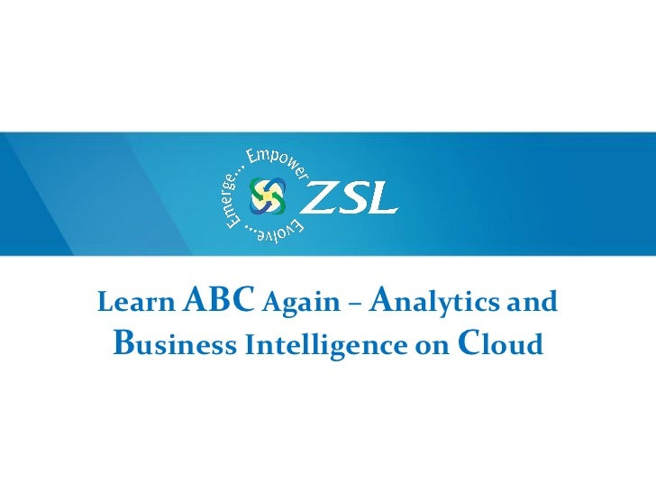 Learn ABC Again – Analytics and Business Intelligence on Cloud