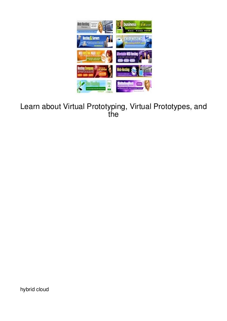 Learn about Virtual Prototyping, Virtual Prototypes, and                          thehybrid cloud