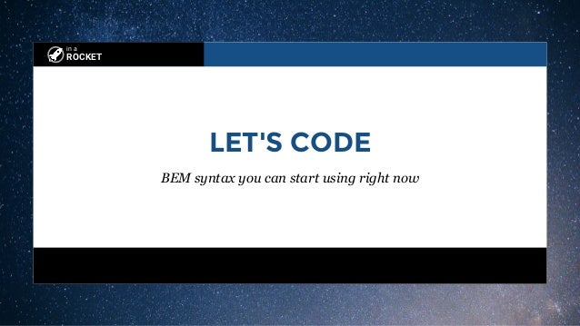 in a ROCKET LET'S CODE BEM syntax you can start using right now