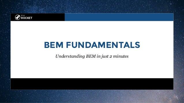 in a ROCKET BEM FUNDAMENTALS Understanding BEM in just 2 minutes